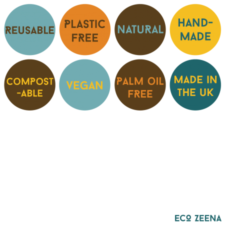 Reusable, plastic free, natural, handmade, compostable, vegan, palm oil free, made in the UK