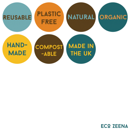 Reusable, plastic free, natural, organic, hand made, compostable, made in the UK