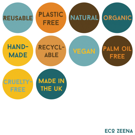 Reusable, plastic free, natural, organic, handmade, recycled, vegan, palm oil free, cruelty-free, made in the UK
